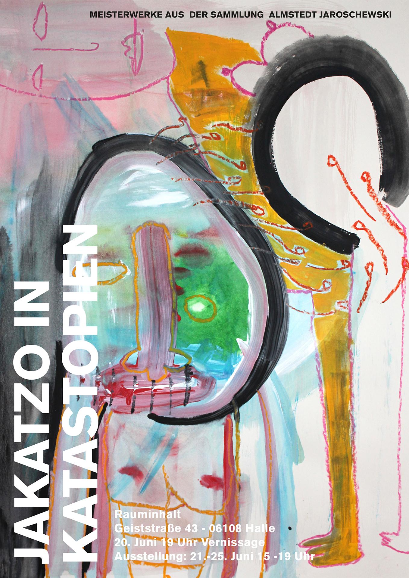 "Plakat zur Ausstellung ""Jakatzo in Katastopien"" 2017"